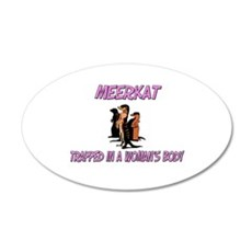Meerkat Trapped In A Woman's Body Wall Decal
