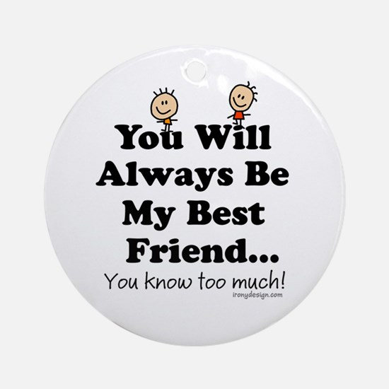Best Friends Knows Ornament (Round)
