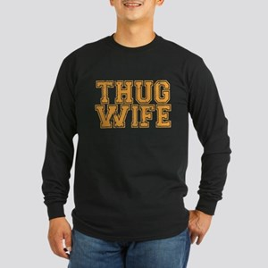 thug wife Long Sleeve T-Shirt