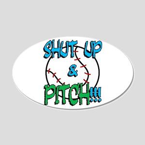 Shut Up & Pitch! 20x12 Oval Wall Peel