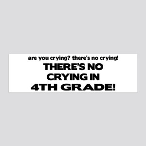 There's No Crying 4th Grade 36x11 Wall Peel