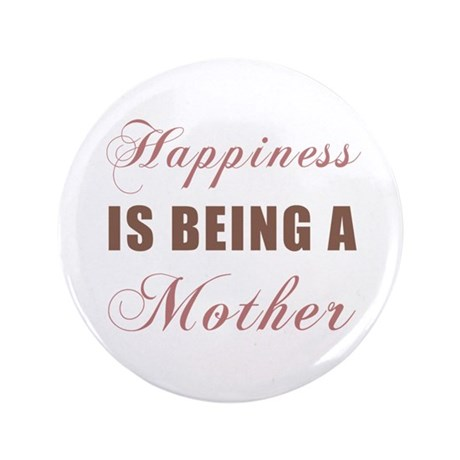"""Mother (Happiness) 3.5"""" Button"""