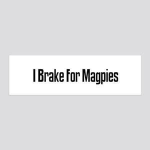 I Brake For Magpies 36x11 Wall Peel