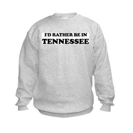 Rather be in Tennessee Kids Sweatshirt