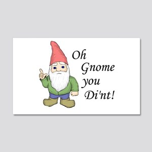 Oh Gnome You Di'nt! 20x12 Wall Peel