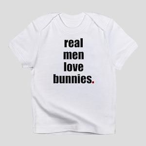 Real Men love bunnies Infant T-Shirt
