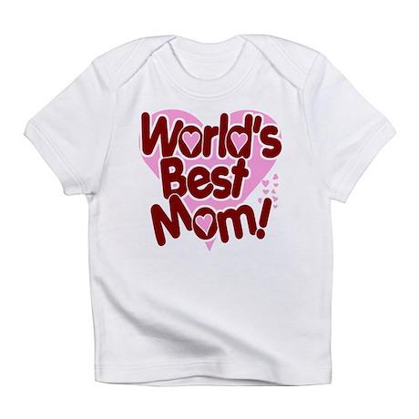 World's BEST Mom! Infant T-Shirt