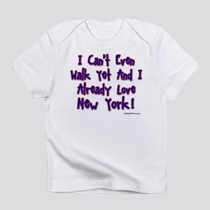 Can't Walk Already Love New Y Infant T-Shirt