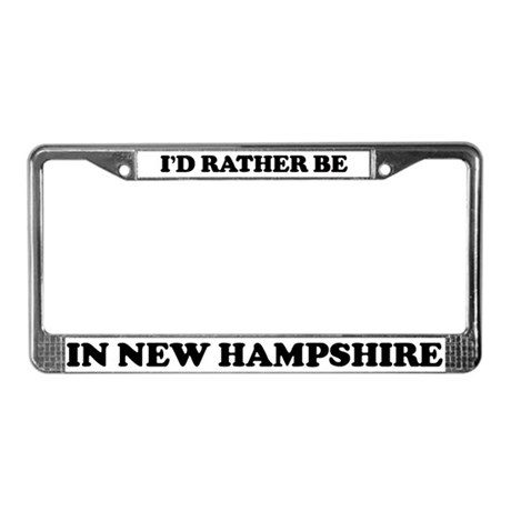 Rather be in New Hampshire License Plate Frame