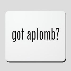 got aplomb? by DanceShirts.com Mousepad