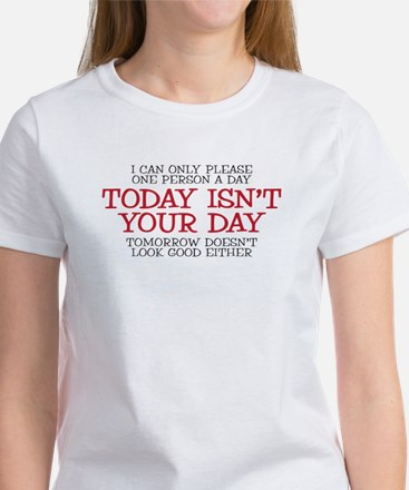 Today isn't your day Women's T-Shirt
