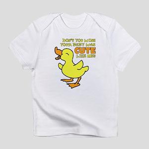 Cute Like Me Funny Infant T-Shirt