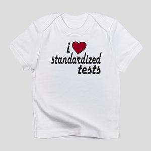 I Love Standardized Tests Infant T-Shirt