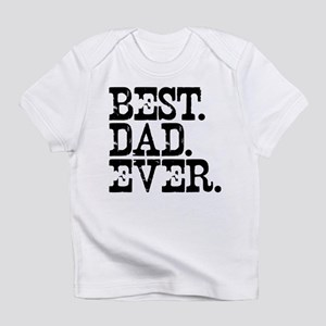 Best Dad Ever Infant T-Shirt