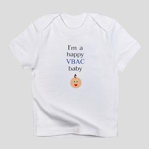 Happy VBAC baby 1 Infant T-Shirt