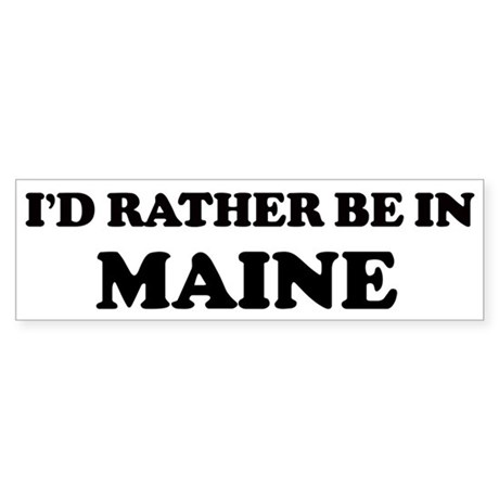 Rather be in Maine Bumper Sticker