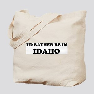 Rather be in Idaho Tote Bag