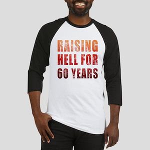 Raising Hell 60th Birthday Baseball Jersey