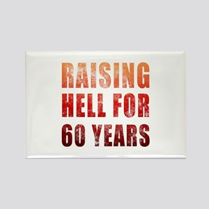 Raising Hell 60th Birthday Rectangle Magnet