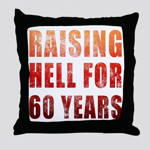 Raising Hell 60th Birthday Throw Pillow