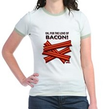 Oh, For The Love of BACON! - Jr. Ringer T-Shirt