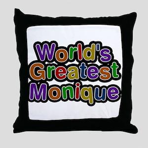 Worlds Greatest Monique Throw Pillow