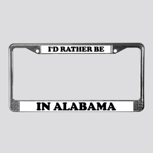 Rather be in Alabama License Plate Frame