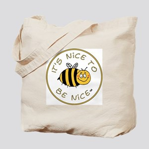 """It's Nice To Be Nice"" Tote Bag"