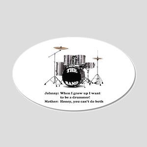 Drummer Joke - 20x12 Oval Wall Peel