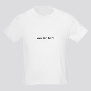 You are here Kids T-Shirt