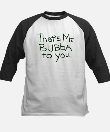 That's Mr. Bubba To You black text Kids Baseball J