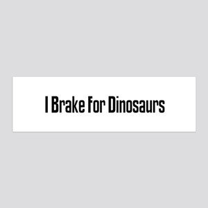 I Brake For Dinosaurs 36x11 Wall Peel