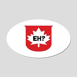 CANADA EH? 20x12 Oval Wall Peel