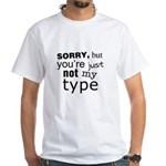 Not My Type White T-Shirt