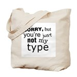 Not My Type Tote Bag