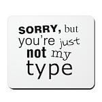 Not My Type Mousepad