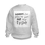 Not My Type Kids Sweatshirt
