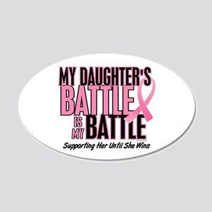 My Battle Too 1 (Daughter BC) 20x12 Oval Wall Peel