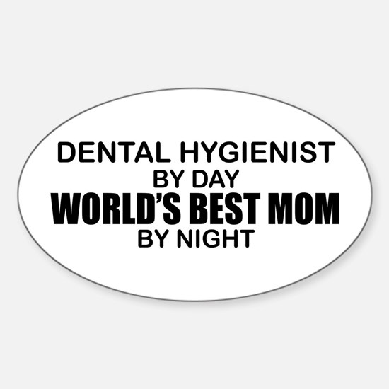 World's Best Mom - Dental Hyg Sticker (Oval)