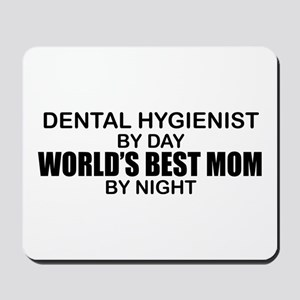 World's Best Mom - Dental Hyg Mousepad