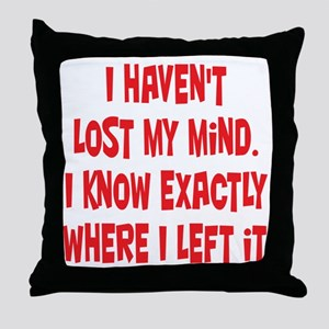 Lost My Mind Throw Pillow