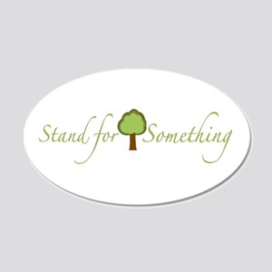 Stand for Something 20x12 Oval Wall Peel