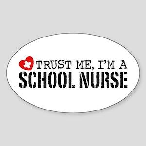Trust Me I'm A School Nurse Sticker (Oval)