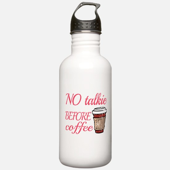 No Talkie Before Coffe Water Bottle