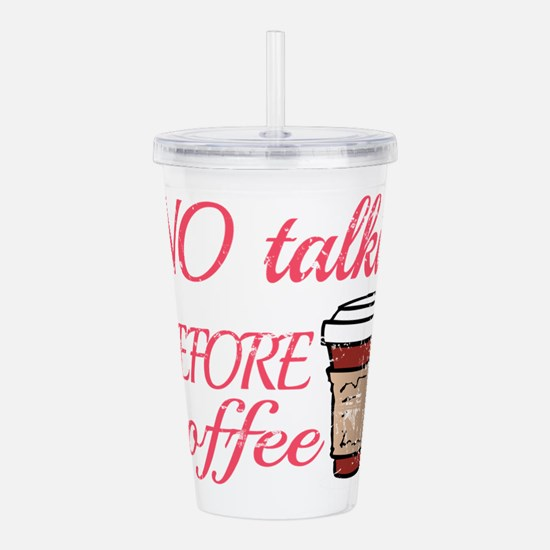 No Talkie Before Coffe Acrylic Double-wall Tumbler
