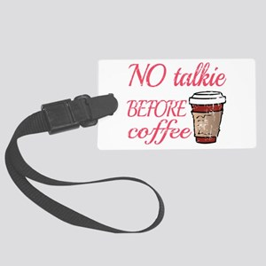 No Talkie Before Coffee Large Luggage Tag