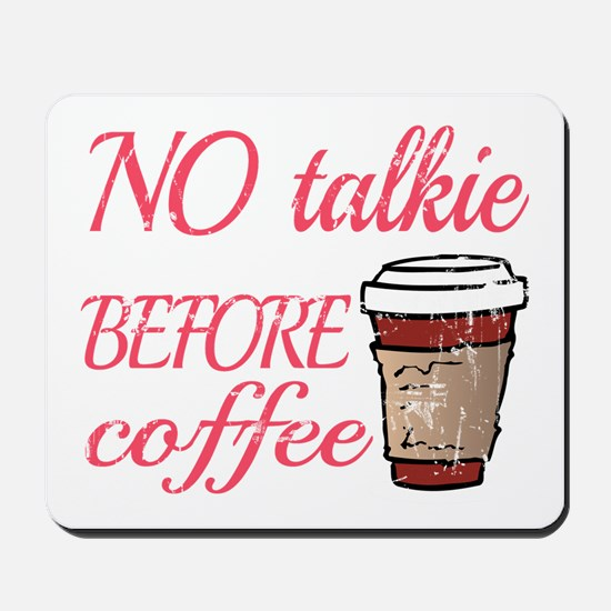 No Talkie Before Coffee Mousepad