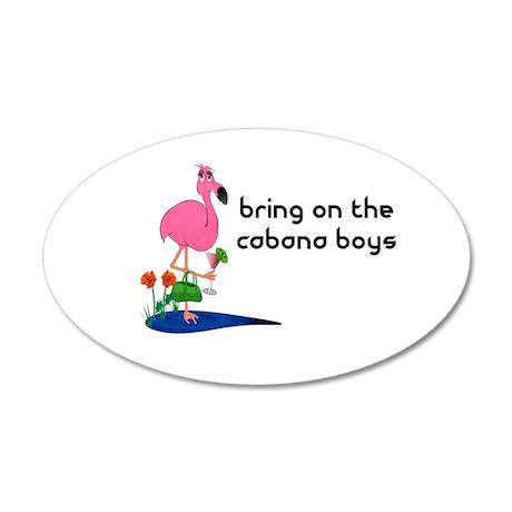 Bring on the cabana boys Flamingo 35x21 Oval Wall