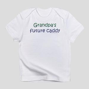Grandpa's Future Caddy Creeper Infant T-Shirt