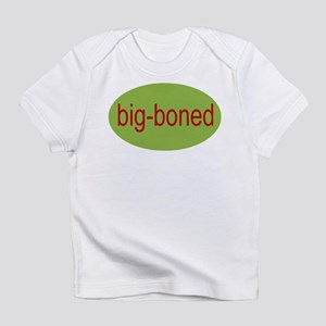 big boned, big-boned, chubby Creeper Infant T-Shir